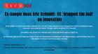 Ex-Google boss Eric Schmidt: US 'dropped the ball' on innovation