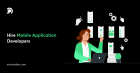 Hire Dedicated Mobile Application Developers