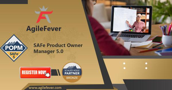 SAFe Product Owner Manager 5.0 | AgileFever | Virtual Classes | Product owner | Training | Product Manager |