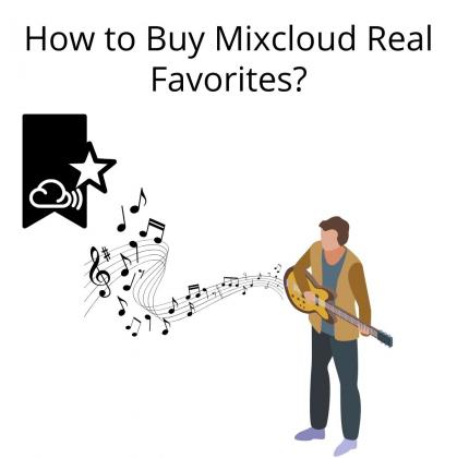 How to Buy Mixcloud Real Favorites?