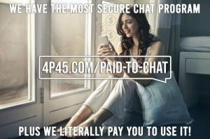 Want to get paid simply for Chatting, something we do every day anyway?  Want to make Chatting turn