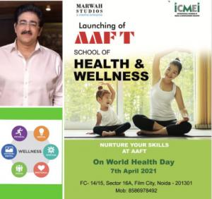 AAFT School of Health and Wellness Announced by Marwah Studios
