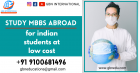Study MBBS Abroad for Indian students at Low cost   GBN International