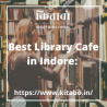 Best Library Café in Indore: Kitabo.in