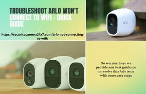 Troubleshoot Arlo Won't Connect to WIFI - Quick Guide